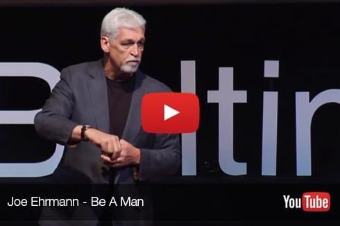 Be A Man Joe Ehrmann