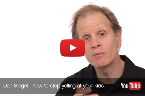 Dan Siegel how to stop yelling at your kids